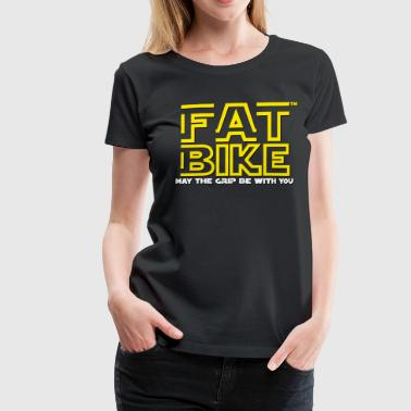 FATBIKE - May the grip be with you - Frauen Premium T-Shirt