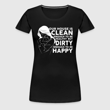 CLEAN DIRTY HAPPY - MOM SHIRT - Frauen Premium T-Shirt