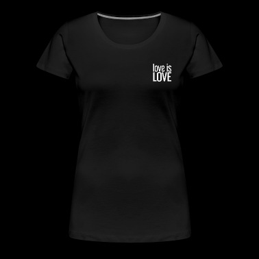 Love is Love Gay Pride LGBT t-shirt - Vrouwen Premium T-shirt