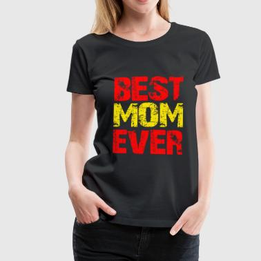 Best Mom Ever mejor madre español regalo gift - Women's Premium T-Shirt