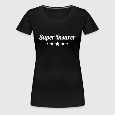 Insurer / Insurance / Bank / Finance / Banking - Women's Premium T-Shirt