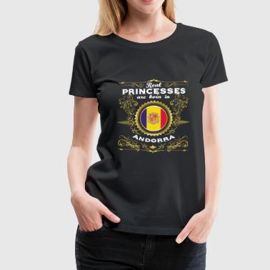 PRINZESSIN PRINCESS QUEEN BORN ANDORRA - Frauen Premium T-Shirt