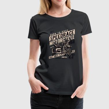 Speed ​​Race Motorcycle - Vrouwen Premium T-shirt