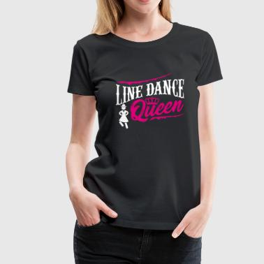 Line Dance Queen Linedancing Woman Geschenk - Frauen Premium T-Shirt