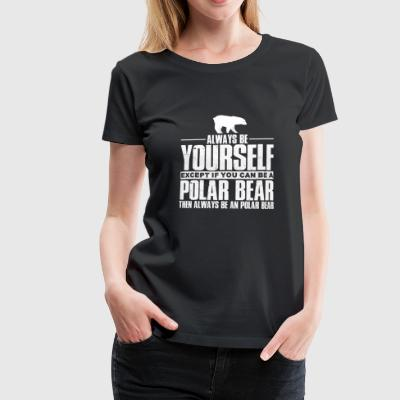 ANTARKTIS ICEBERG NORTH POLE: BE OM POLAR BEAR GIFT - Premium-T-shirt dam