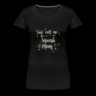 Cooles Just Call Me The Sports Squash Mom Design - Frauen Premium T-Shirt