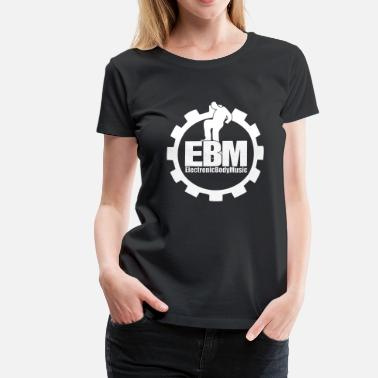 Synth-pop EBM Steelworker  - Frauen Premium T-Shirt