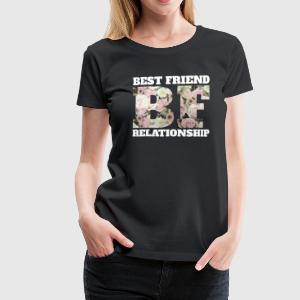 Best Friend Beziehung - Frauen Premium T-Shirt