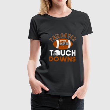 Tailgates And Touchdowns - Women's Premium T-Shirt