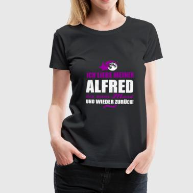 I love my ALFRED gift - Women's Premium T-Shirt