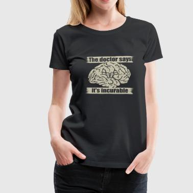 doctor incurable says cool pistole pistols weapon - Frauen Premium T-Shirt