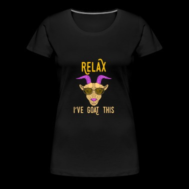 Pun Relax I've Goat This - Women's Premium T-Shirt