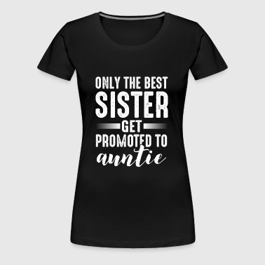 Gift for aunts - Women's Premium T-Shirt