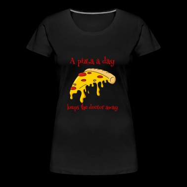 a pizza a day keeps the doctor away gift - Women's Premium T-Shirt
