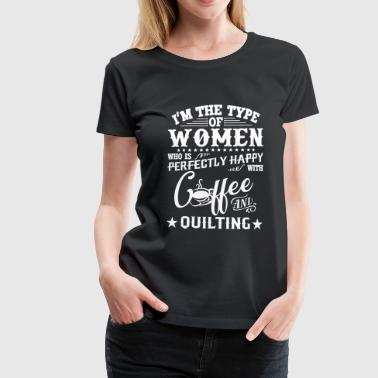 Women who is perfectly happy with coffee - Women's Premium T-Shirt