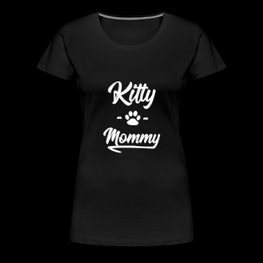 Kitty Mommy Katze Katzen Mutter Herrchen Haustier - Frauen Premium T-Shirt