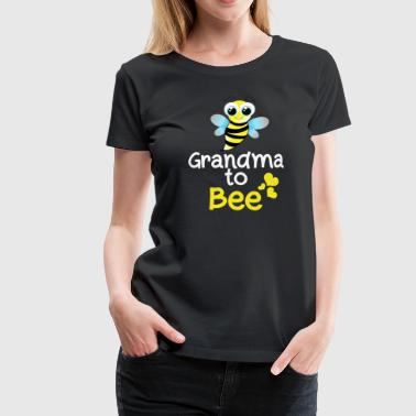 Grandma To Bee - Women's Premium T-Shirt