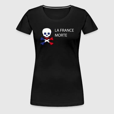La France Morte - Politique - T-shirt Premium Femme