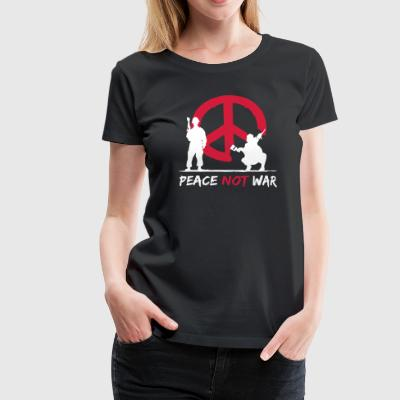 peace not war - Frauen Premium T-Shirt