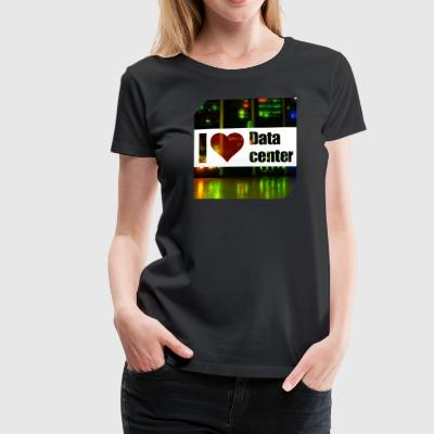 I love Datacenter - Women's Premium T-Shirt