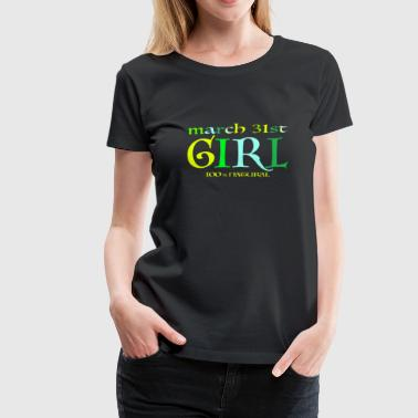 31 mars Girl - 100% Natural - Premium T-skjorte for kvinner