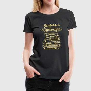 Busy Bookworm Full Schedule Shirt - Women's Premium T-Shirt
