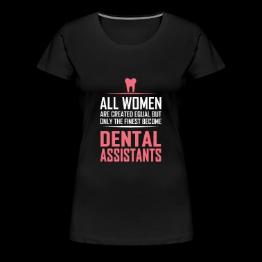Assistants dentaires - T-shirt Premium Femme
