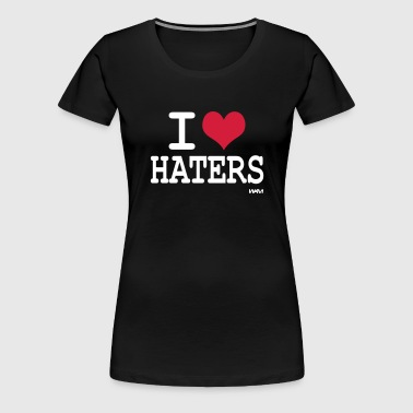 i love haters - Vrouwen Premium T-shirt
