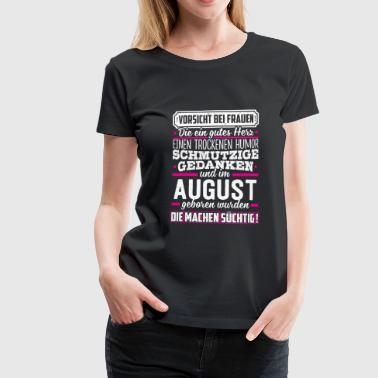 AUGUST - süchtig - Frauen Premium T-Shirt