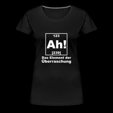 Ah! Element Periodensystem - Frauen Premium T-Shirt