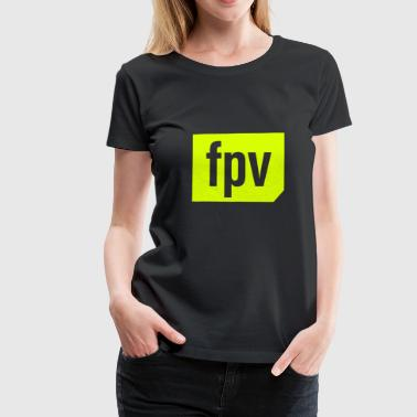 FPV (neon yellow) - Women's Premium T-Shirt