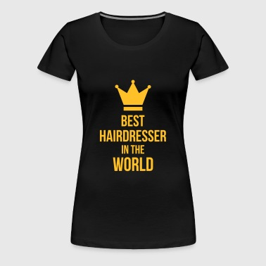 Hairdressing / Hairdresser / Hairstyle / Haircut - Women's Premium T-Shirt