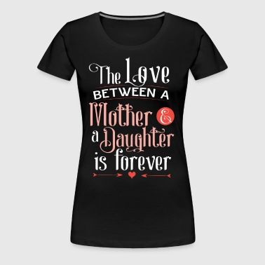 Mother and daughter love - Women's Premium T-Shirt