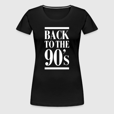 Back To The 90´s - T-shirt Premium Femme