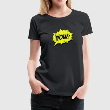 Pop Art / Comic: Pow! - Sprechblase - Frauen Premium T-Shirt