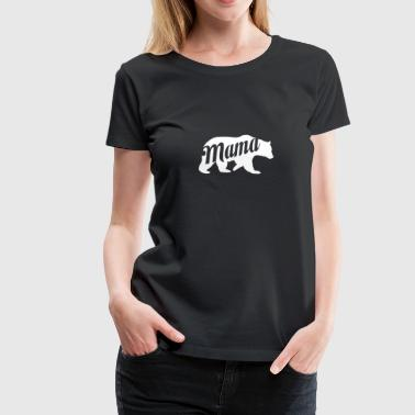 Mama ours - T-shirt Premium Femme