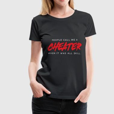 Gamer shirt- cheater - Women's Premium T-Shirt