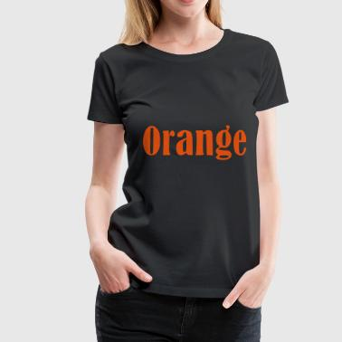 Orange - Frauen Premium T-Shirt
