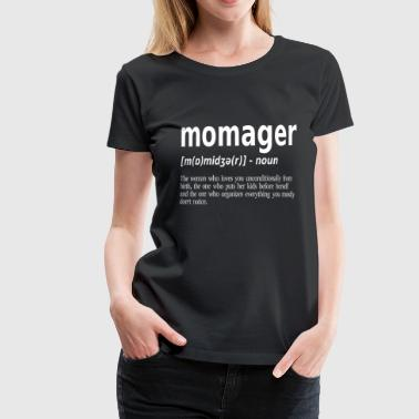 Family Manger + Mom - Momager T-Shirt English - Women's Premium T-Shirt