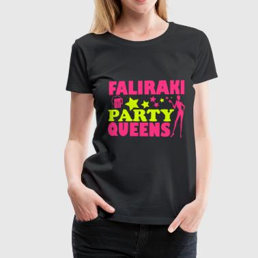 FALIRAKI PARTY QUEENS - Frauen Premium T-Shirt