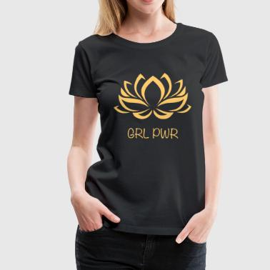 Girl Power GRL PWR Woman Yoga Lotusblüte - Frauen Premium T-Shirt