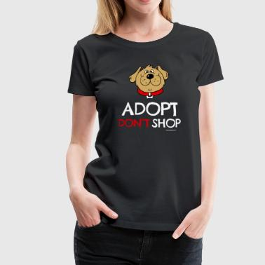 Pet adoption Tshirt (Adopt Don't Shop - Dog) - Frauen Premium T-Shirt