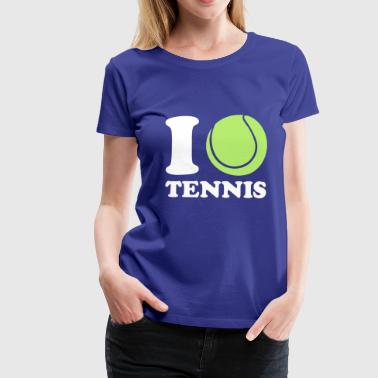 I Love Tennis - Premium T-skjorte for kvinner