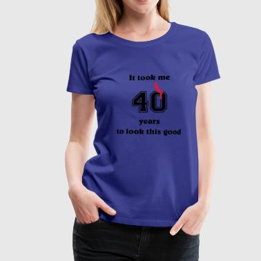 It took me 40 years... - Vrouwen Premium T-shirt