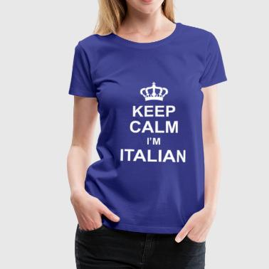 keep_calm_I'm_italian_g1 - Frauen Premium T-Shirt