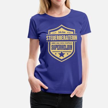 Berater Super Steuerberaterin - Frauen Premium T-Shirt