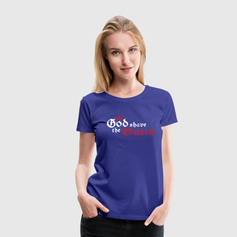 God shave the Queen - Frauen Premium T-Shirt