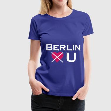 Berlin Doesn't Love U - Frauen Premium T-Shirt