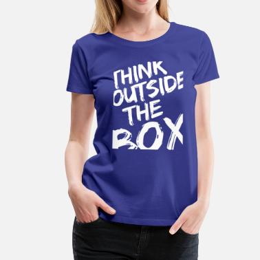 Think Outside The Box Think Outside The Box - T-shirt Premium Femme