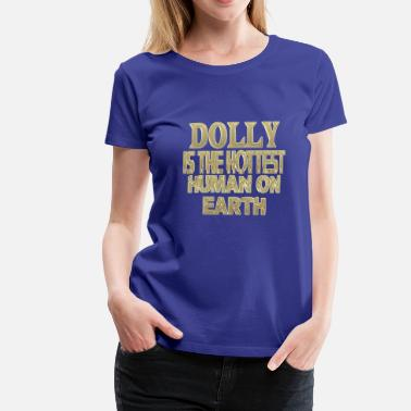 Dolly Dolly - Women's Premium T-Shirt